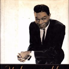 Libros antiguos: NAT KING COLE - UNFORGETTABLE THE LIFE AND MYSTIQUE OF LIBRO 309 PAG USA 1991. Lote 74851251