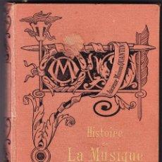 Libros antiguos: HISTOIRE DE LA MUSIQUE - H LAVOIX FILS - FRANCES. Lote 74984307