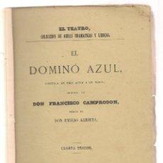 Libros antiguos: CAMPRODON , EL DOMINO AZUL ZARZUELA EN TRES ACTOS MÚSICA EMILIO ARRIETA, 1874. Lote 76024395