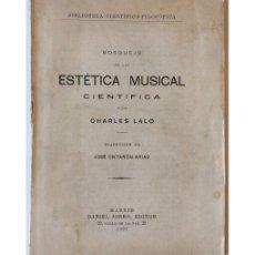 Libros antiguos: BOSQUEJO DE UNA ESTÉTICA MUSICAL CIENTÍFICA. Lote 79092019