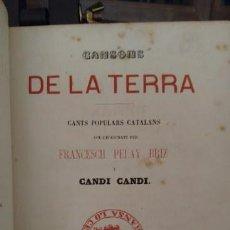 Livres anciens: CANSONS DE LA TERRA - FRANCESCH PELAY BRIZ Y CANDI,1866. Lote 84867144