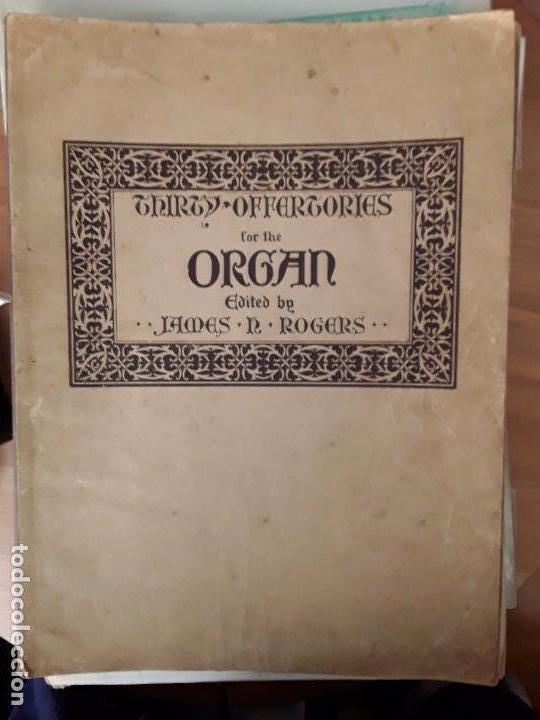 THIRTHY OFFERTORIES FOR THE ORGAN EDITED BY JAMES H.ROGERS PRINTED IN U.S.A 1914 (Libros Antiguos, Raros y Curiosos - Bellas artes, ocio y coleccion - Música)
