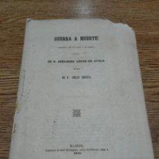 Libros antiguos: GUERRA A MUERTE. ZARZUELA. 1855. LIBRETO ORIGINAL. Lote 86685164
