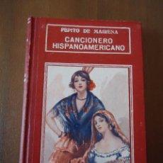 Libros antiguos: CANCIONERO HISPANOAMERICANO - PEPITO DE MAIRENA - C. 1930. COMO NUEVO. Lote 87033508