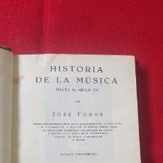 Libros antiguos: HISTORIA DE LA MÚSICA HASTA EL SIGLO XV. JOSÉ FORNS. TOMO I. 1933.. Lote 87445128