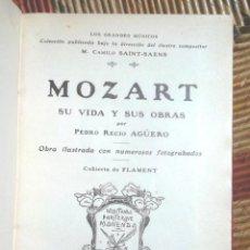 Libros antiguos: MOZART SU VIDA Y SUS OBRAS PEDRO RECIO AGÜERO CA 1910-1920 EDITORIAL HISPANO-AMERICANA FOTOGRABADOS. Lote 88838828