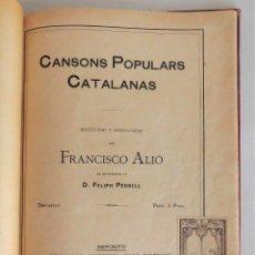 Libros antiguos: CANÇONS POPULARS CATALANES - FRANCESC ALIÓ, PRIMERA EDICIÓ MUSICAL DE ELS SEGADORS, CATALUNYA. Lote 89570996