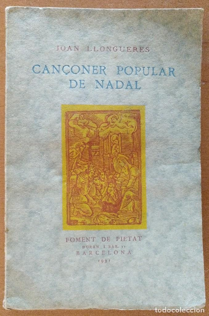 CANÇONER POPULAR DE NADAL JOAN LLONGUERES BARCELONA 1931 (Libros Antiguos, Raros y Curiosos - Bellas artes, ocio y coleccion - Música)