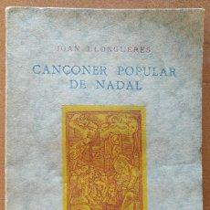 Libros antiguos: CANÇONER POPULAR DE NADAL JOAN LLONGUERES BARCELONA 1931 . Lote 95263512
