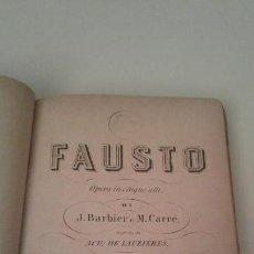 Libros antiguos: FAUSTO OPERA J. BARBIER M. CARRE FINALES S. XIX PARIS. Lote 90584890