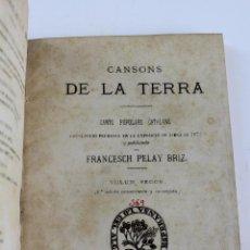 Libros antiguos: L-1322. CANSONS DE LA TERRA, FRANCESCH PELAY BRIZ. VOLUM II. EN CATALÀ. PERGAMÍ.. Lote 90978830