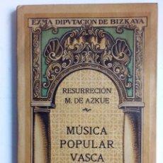 Libros antiguos: MÚSICA POPULAR VASCA. CONFERENCIAS +HIMNO PARA EL JUEVES SACERDOTAL RESURRECCIÓN MARÍA DE AZKUE. Lote 91141140