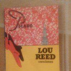 Libros antiguos: LOU REED CANCIONES. PICADO. Lote 93350400