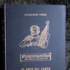 Libros antiguos: EL ARTE DEL CANTO - FRANCISCO VIÑAS -. Lote 94556543