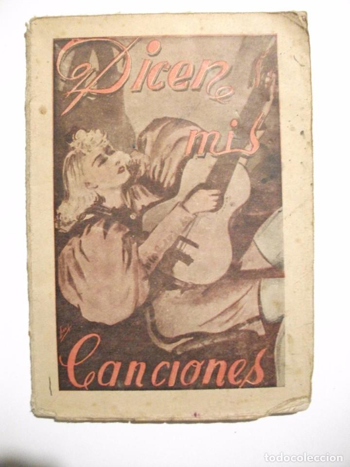 MUY RARO - DICEN MIS CANCIONES - TANGOS TONADILLAS COUPLETS ... POR JULIAN VELASCO DE TOLEDO 1945 (Libros Antiguos, Raros y Curiosos - Bellas artes, ocio y coleccion - Música)