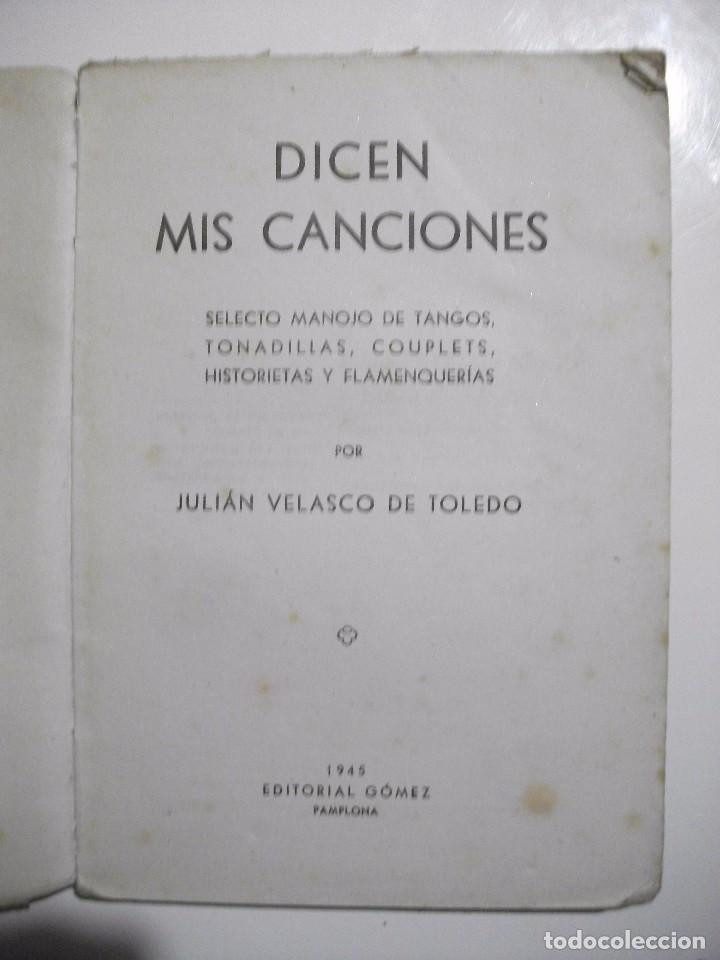 Libros antiguos: MUY RARO - DICEN MIS CANCIONES - TANGOS TONADILLAS COUPLETS ... POR JULIAN VELASCO DE TOLEDO 1945 - Foto 2 - 95309183