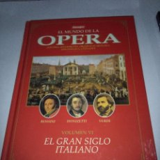 Libros antiguos: EL MUNDO DE LA OPERA. EL GRAN SIGLO ITALIANO. VOLUMEN VI. EST20B3. Lote 95597543