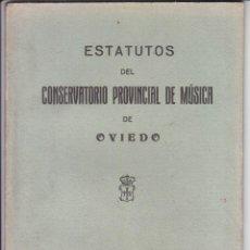 Libros antiguos: ESTATUTOS DEL CONSERVATORIO PROVINCIAL DE MÚSICA DE OVIEDO, 1927. ASTURIAS. Lote 95927723