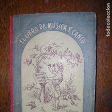 Libros antiguos: (F.1) EL LIBRO MÚSICA Y CANTO AÑO 1906. Lote 96485891