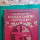 Libros antiguos: HISTORIA DE LA GUERRA EUROPEA DE 1914 BLASCO IBAÑEZ. ED,PROMETEO.VOL.I II III. Lote 96822959