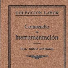 Libros antiguos: HUGO RIEMANN. COMPENDIO DE INSTRUMENTACIÓN. BARCELONA, LABOR, 1928.. Lote 97421843