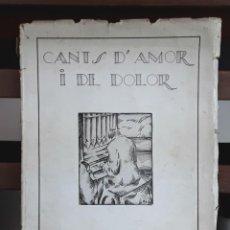Libros antiguos: CANTS D'AMOR I DE DOLOR. LLORENÇ VIVES. TALLERS GRÁFICS EUGENI GISPERT. 1928.. Lote 97780931