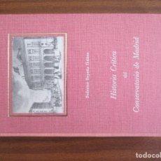 Libros antiguos: HISTORIA CRÍTICA DEL CONSERVATORIO DE MADRID -- FEDERICO SOPEÑA. Lote 98709547
