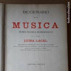 Libros antiguos: DICCIONARIO DE LA MÚSICA TÉCNICO, HISTÓRICO, BIO BIBLIOGRÁFICO POR LA SEÑORITA LUISA LACÁL 1900. Lote 99217851