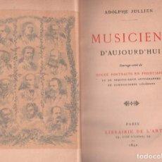 Libros antiguos: MUSICIENS D´AUJOURD´HUI / ADOLPHE JULLIEN MUNDI-2679 . BUEN ESTADO. Lote 100921831