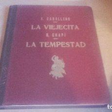 Libros antiguos: PARTITURAS ANTIGUAS COMPLETAS -F. CABALLERO .LA VIEJECITA , ZARZUELA COMICA - R.CHAPI -LA TEMPESTAD. Lote 101052555