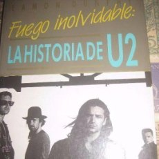 Libros antiguos: LA HISTORIA DE U2 FUEGO INOLVIDABLE - EAMON DUNPHY - 1ª EDICION MAYO 1988 ULTRAMAR. Lote 101075643