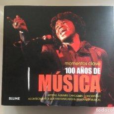 Libros antiguos: MOMENTOS CLAVE. 100 AÑOS DE MUSICA. ACONTECIMIENTOS QUE HAN MARCADO EL PANORAMA MUSICAL.. Lote 101136899