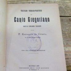 Libros antiguos: TRATADO TEORICO PRACTICO DE CANTO GREGORIANO,EUSTAQUIO DE URIARTE,1896. Lote 101561959