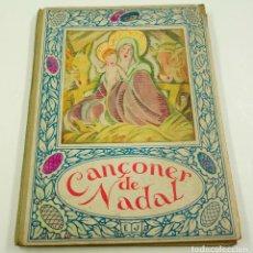 Libros antiguos: CANÇONER DE NADAL, 1935, ED. JOVENTUT. 19X24,5CM. Lote 101972507