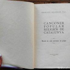 Libros antiguos: CANÇONER POPULAR RELIGIÓS DE CATALUNYA – RECULL DE CENT MELODIES DE GOIGS – F.BALDELLÓ - 1932. Lote 102438063