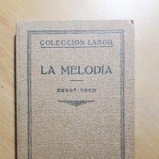 Libros antiguos: LA MELODIA- ERNST TOCH LABOR 1931. Lote 102461019