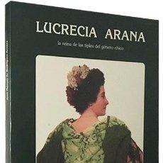 Libros antiguos: LUCRECIA ARANA. (JARRERA CASTIZA. LA REINA DE LOS TIPLES DEL GÉNERO CHICO). HARO, RIOJA. (ZARZUELA . Lote 102510819