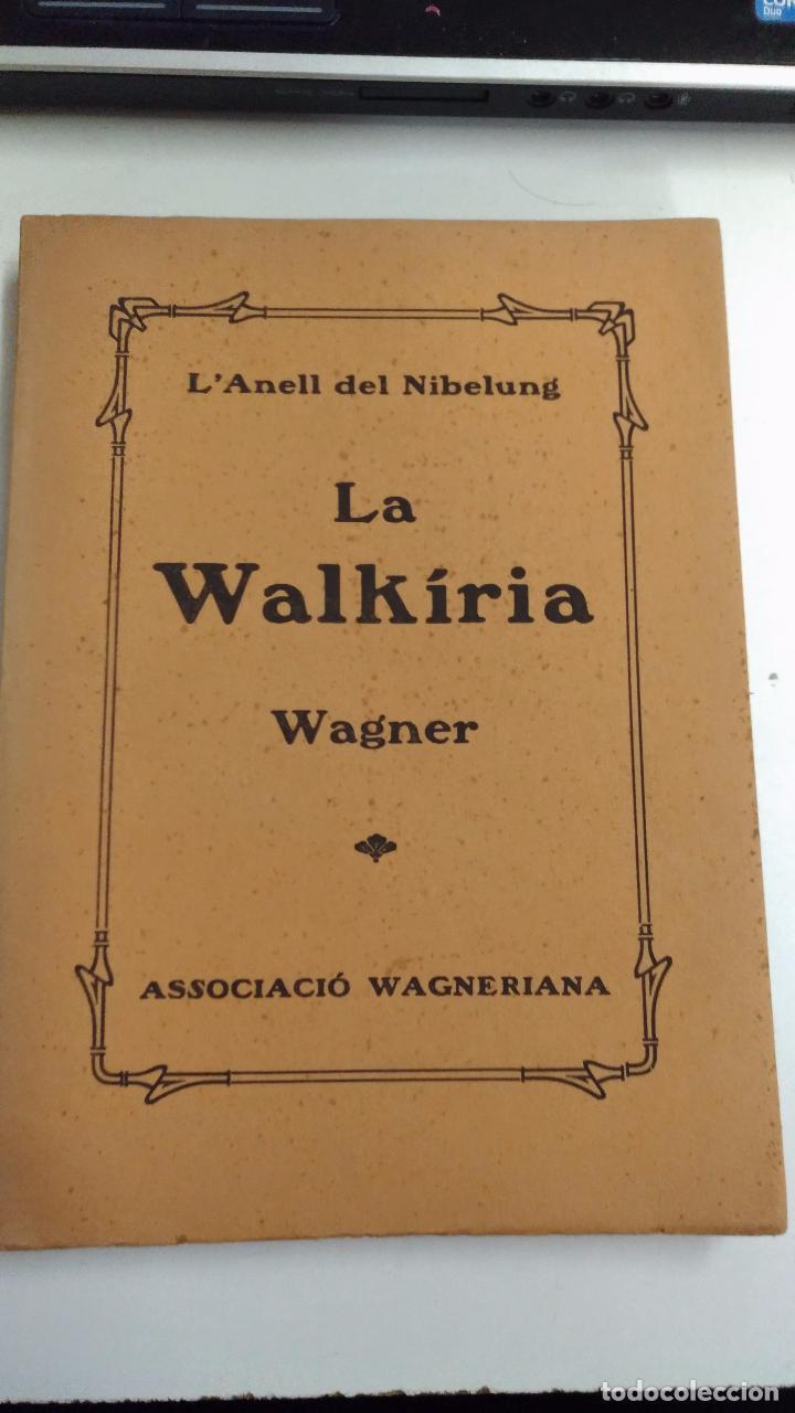 L'ANELL DEL NIBELUNG LA WALKÍRIA. WAGNER. 1927 BARCELONA. ASSOCIACIÓ WAGNERIANA. 3ª EDICIÓ (Libros Antiguos, Raros y Curiosos - Bellas artes, ocio y coleccion - Música)