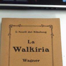 Libros antiguos: L'ANELL DEL NIBELUNG LA WALKÍRIA. WAGNER. 1927 BARCELONA. ASSOCIACIÓ WAGNERIANA. 3ª EDICIÓ. Lote 143775177