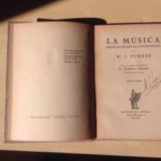 Libros antiguos: LA MÚSICA. MANUAL DE INICIACIÓN MUSICAL POR W.J. TURNER. Lote 104005528