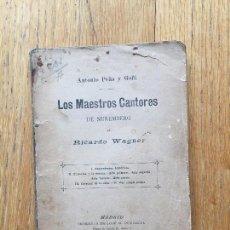 Libros antiguos: LOS MAESTROS CANTORES DE NUREMBERG, ANTONIO PEÑA Y GOÑI. Lote 105584379