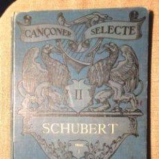 Libros antiguos: CANÇONER SELECTE II SCHUBERT SÈRIE 1A 1908 1A ED BON ESTAT JOAQUIM PENA LLETRA I MÚSICA PARTITURES . Lote 105936795