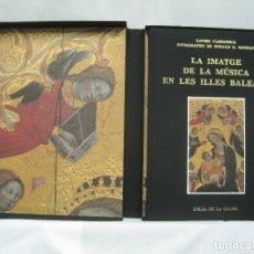 Libros antiguos: LA IMATGE DE LA MÚSICA EN LES ILLES BALEARS PER X. CARBONELL I D. G. MURRAY. Lote 105960571