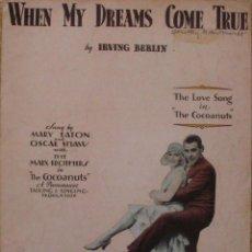 Libros antiguos: COCOANUTS WHEN MY DREAMS COME TRUE SHEET MUSIC, 1929, IRVING BERLIN, NEW YORK. Lote 107684495