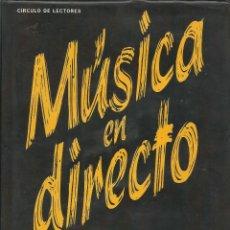 Libros antiguos: LIBRO : MUSICA EN DIRECTO. Lote 108241679