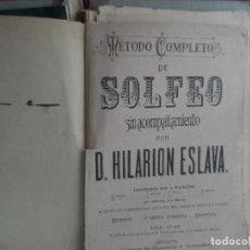 Libros antiguos: METODO COMPLETO DE SOLFEO SIN ACOMPAÑAMIENTO POR D HILARION ESLAVA AÑO 1896. Lote 108833031