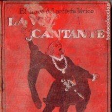 Libros antiguos: A. MARRACO ROCA : LA VOZ CANTANTE (1914) EL LIBRO DEL ARTISTA LÍRICO. Lote 110101355