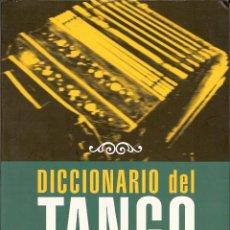 Libros antiguos: VARIOS AUTORES, DICCIONARIO DEL TANGO, MADRID, SOCIEDAD GENERAL DE AUTORES Y EDITORES, 2001.. Lote 110103251