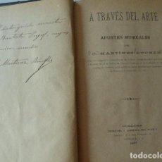 A TRAVÉS DEL ARTE. APUNTES MUSICALES DE C. MARTINEZ RUCKER. CORDOBA, 1897. 94 PP. DEDICATORIA