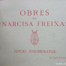 Libros antiguos: OBRES DE NARCISA FREIXAS. EDICIÓ D'HOMENATGE. 1928. IL·LUSTRAT AMB PARTITURES I DIBUIXOS. Lote 110284639